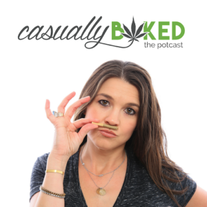 Casually+Baked_the+potcast