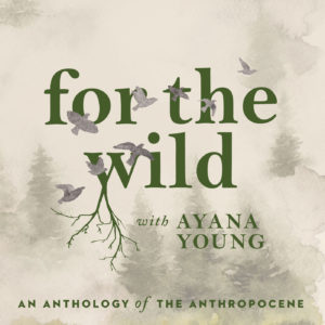 For-The-Wild-Podcast_Ayana-Young_Logo